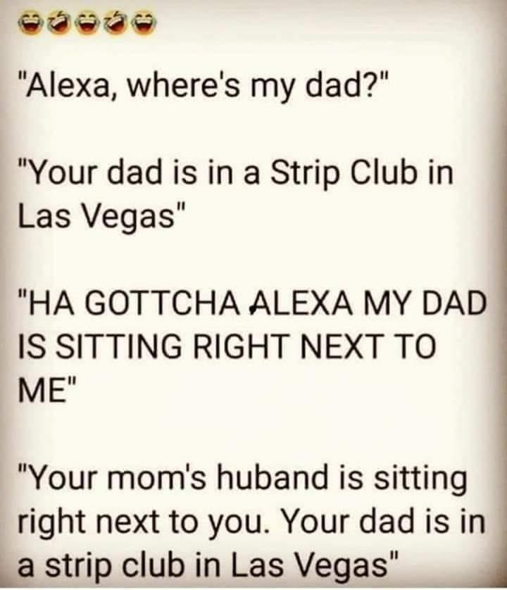 Alexa so clever! Ha