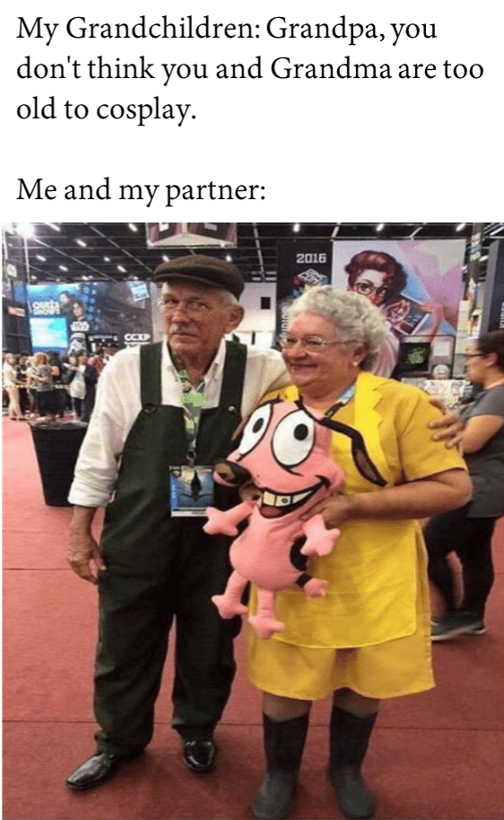 You are never too old to cosplay your favorite characters.